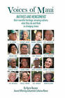 Voices of Maui: Natives and Newcomers: Their Eventful Heritage, Amazing Culture, What They Do and Think in Changing Times. by Norm Bezane (Paperback / softback, 2010)