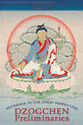 Entrance to the Great Perfection: A Guide to Dzogchen Preliminary Practices by Courtland Dahl (Hardback, 2010)