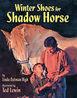 Winter Shoes for Shadow Horse by Linda Oatman High (Hardback, 2001)