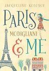 Paris, Modigliani & Me by Jacqueline Kolosov (Paperback, 2015)