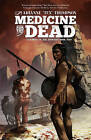 Medicine for the Dead: Children of the Drought Book 2: Book 2: Children of the Drought by Arianne 'Tex' Thompson (Paperback, 2015)