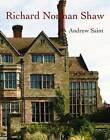 Richard Norman Shaw by Andrew Saint (Hardback, 2010)