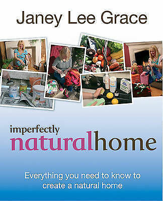 """""""AS NEW"""" Imperfectly Natural Home: Everything you need to know to create a healt"""