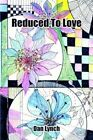 REDUCED to Love 9781418411305 by Dan Lynch Paperback