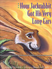 How Jackrabbit Got His Very Long Ears by Heather Irbinskas (Hardback, 1994)