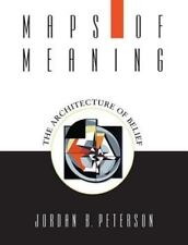 Maps of Meanings : The Architecture of Belief by Jordan B. Peterson (1999, Paperback)