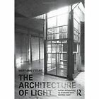 The Architecture of Light: Recent Approaches to Designing with Natural Light by Mary Ann Steane (Hardback, 2011)