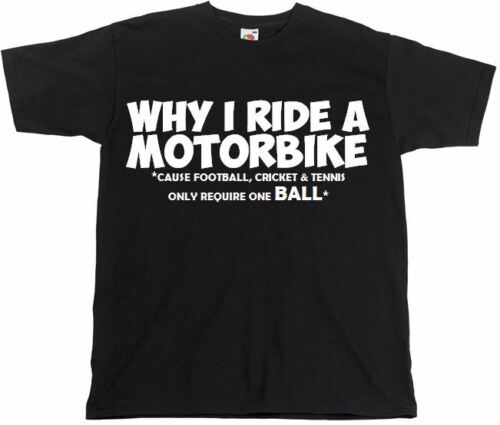 Funny Men/'s T-shirts Why I Ride A Motorbike Hilarious Motorcycle Black Tshirt