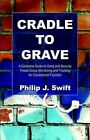Cradle to Grave 9781413705065 by Philip J. Swift Paperback