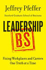 Leadership BS: Fixing Workplaces and Careers One Truth at a Time by Jeffrey Pfeffer (Hardback, 2015)