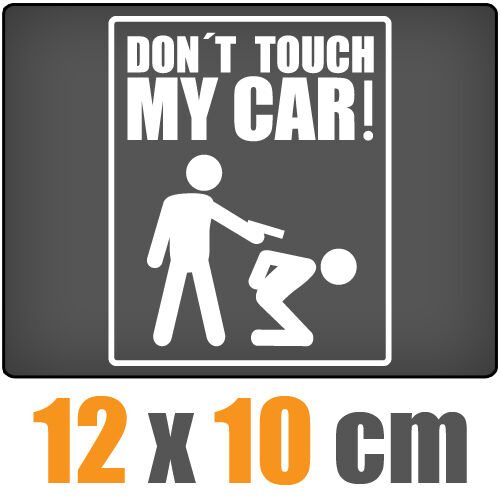 Dont touch my Car csf0012 12 x 10 cm JDM Decal Sticker Aufkleber Racing Die Cut