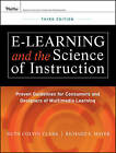 e-Learning and the Science of Instruction: Proven Guidelines for Consumers and Designers of Multimedia Learning by Richard E. Mayer, Ruth C. Clark (Hardback, 2011)
