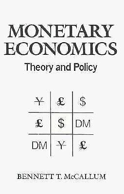 Monetary Economics : Theory and Policy Hardcover Bennett T. McCallum