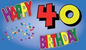 Fahne Flagge Happy Birthday 40 Jahre Geburtstag 90 X 150 Cm Ebay