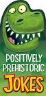 Positively Prehistoric Jokes by Alex Demetris (Paperback, 2004)