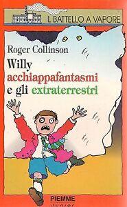 WILLY ACCHIAPPAFANTASMI E GLI EXTRARTERRESTRI - ROGER COLLINSON - Italia - WILLY ACCHIAPPAFANTASMI E GLI EXTRARTERRESTRI - ROGER COLLINSON - Italia