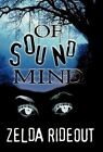 Of Sound Mind by Zelda Louise Rideout (Hardback, 2012)