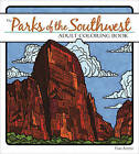 The Parks of the Southwest Adult Coloring Book by Adventure Publications, Incorporated (Paperback, 2017)