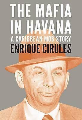 Mafia in Havana, The, Enrique Cirules, Very Good Book