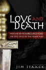 Love and Death: Part One of the Nibelungenlied, an Epic of the Dark Ages by Jim Staack (Paperback / softback, 2008)