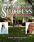 Tap Into Success a Guide to Thriving in College Using Emotional Freedom Techniq