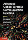 Advanced Optical Wireless Communication Systems by Cambridge University Press (Hardback, 2012)