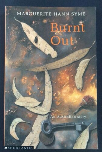 1 of 1 - Burnt out by Marguerite Hann Syme  a story of Ash Wednesday bushfires in SA 1983