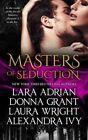 Masters of Seduction: Books 1-4 by Professor of Chemistry Laura Wright, Donna Grant, Lara Adrian (Paperback / softback, 2014)