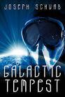 Galactic Tempest by Joseph Schwab (Paperback, 2010)