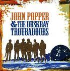 John Popper & the Duskray Troubadours * by John Popper/John Popper & the Duskray Troubadours (CD, Mar-2011, 429 Records)