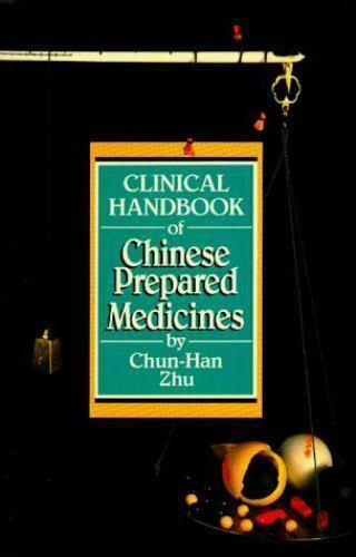 Clinical Handbook of Chinese Prepared Medicines [Paradigm Title] , Paperback