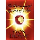 The Reconquered Garden of Eden by Yvon Dionne 9781451290431
