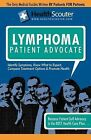 Healthscouter Lymphoma: Signs of Lymphoma and Symptoms of Lymphoma: Lymphoma Patient Advocate by Equity Press (Paperback / softback, 2009)