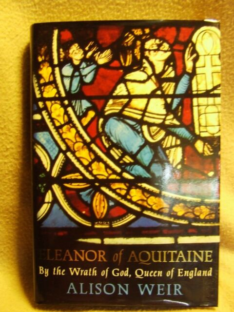 Eleanor of Aquitaine By the Wrath of God Queen of England