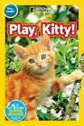 National Geographic Readers Play Kitty 9781426324109 Hardback