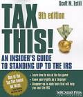 Tax This!: An Insider's Guide to Standing Up to the IRS by Scott M Estill (Paperback / softback, 2012)
