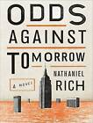 Odds Against Tomorrow by Nathaniel Rich (CD-Audio, 2013)