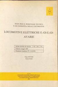 LOCOMOTIVE ELETTRICHE E.428-E.626 AVARIE - SERGIO BETTINI, ENRICO MASI -CIFI1986
