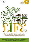 Skills for Families, Skills for Life: How to Help Parents and Caregivers Meet the Challenges of Everyday Life by Amy Simpson (Mixed media product, 2010)