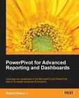 PowerPivot for Advanced Reporting and Dashboards by Robert Bosco J. (Paperback, 2013)