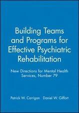 Building Teams and Programs for Effective Psychiatric Rehabilitation: New Direc