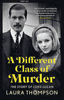 A Different Class of Murder by Laura Thompson (Hardback, 2014)