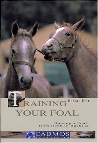 1 of 1 - Training Your Foal: Raising a Foal - From Birth to B..., Ettl, Renate 3861279045