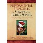 Fundamental Principles of Serving The Lord's Supper 9781441539885 Hardcover