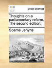Thoughts on a Parliamentary Reform. the Second Edition. by Soame Jenyns (Paperback / softback, 2010)