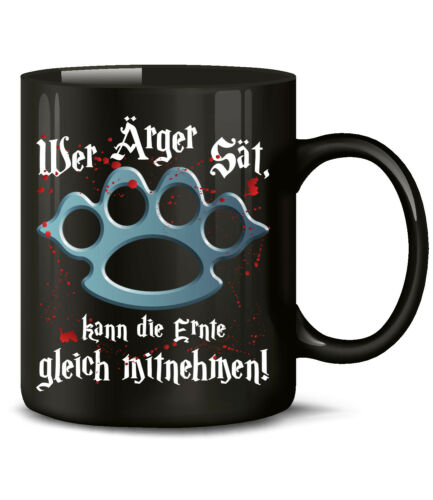 WER ÄRGER SÄT KANN DIE ERNTE GLEICH Kaffee Spruch lustig witzig Tasse Becher