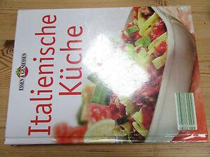 Details zu Italienische Küche Kochbuch Essen & Genießen Rezepte Vorspeisen  Pasta Pizza