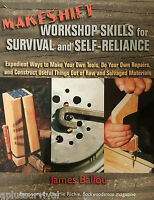 Makeshift Workshop Skills For Survival & Self-reliance Homestead Sufficient Book