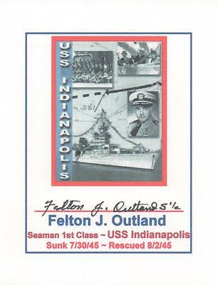 USS INDIANAPOLIS SURVIVOR ~ ONE of ONLY 317 ~ Felton Outland S//1st Cs SignedCard