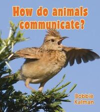 How Do Animals Communicate? (Big Science Ideas (Library)) Kalman, Bobbie Librar